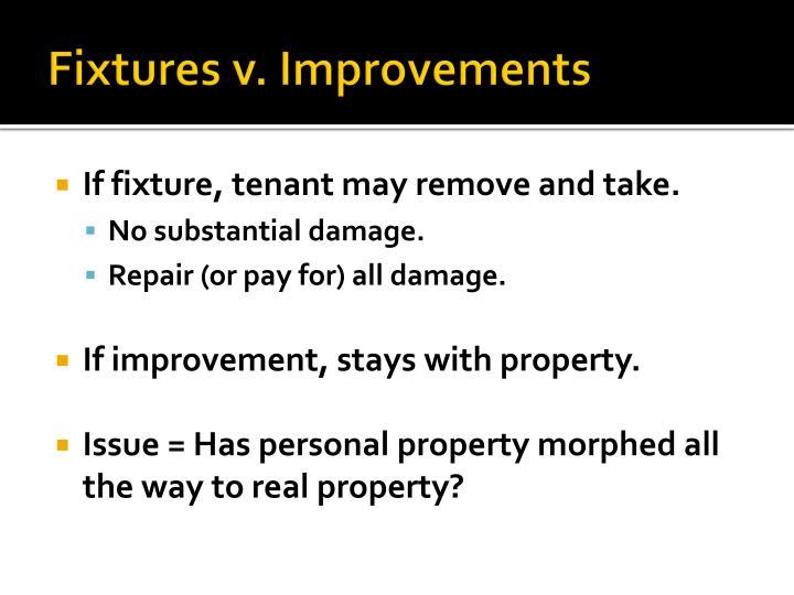 Fixtures v. Improvements