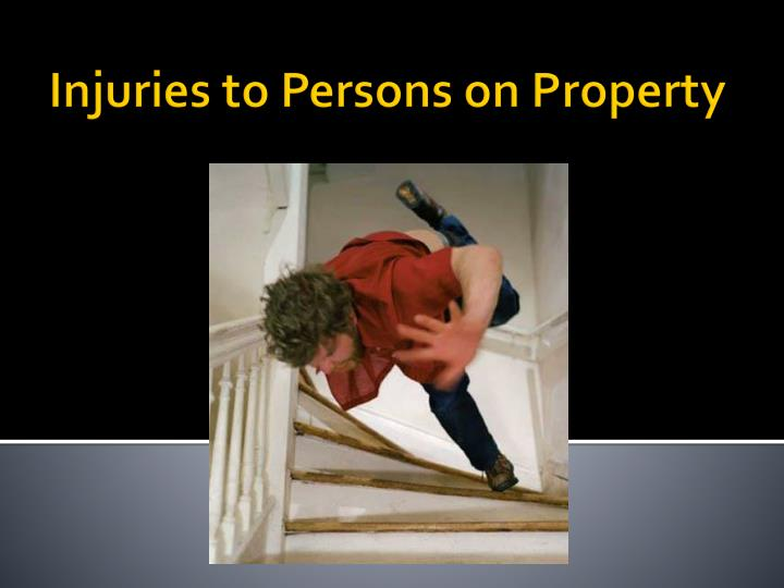 Injuries to Persons on Property