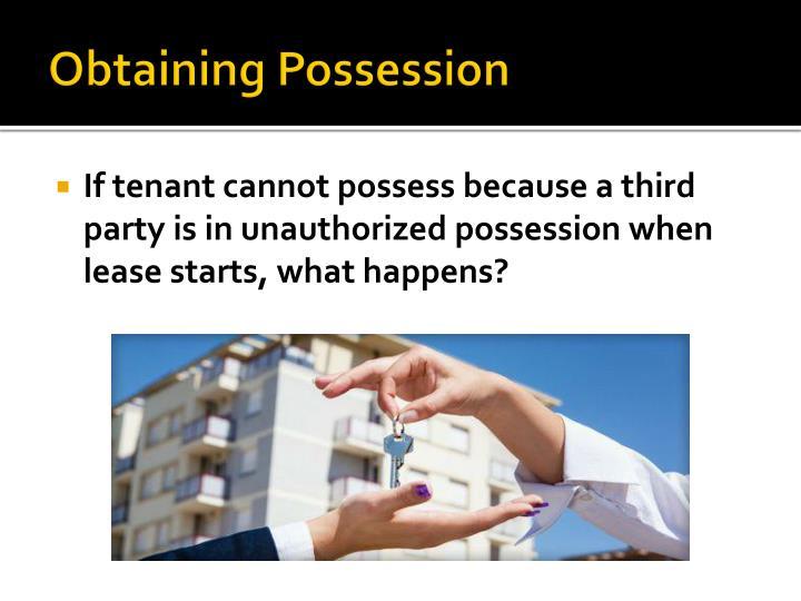 Obtaining Possession