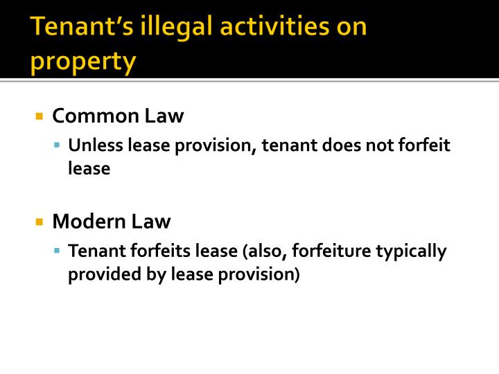 Tenant's illegal activities on property