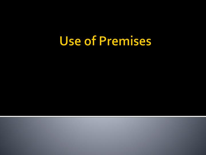 Use of Premises