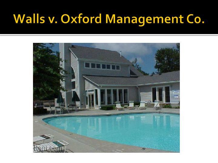 Walls v. Oxford Management Co.