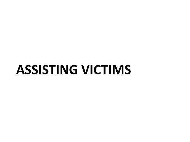 Assisting victims