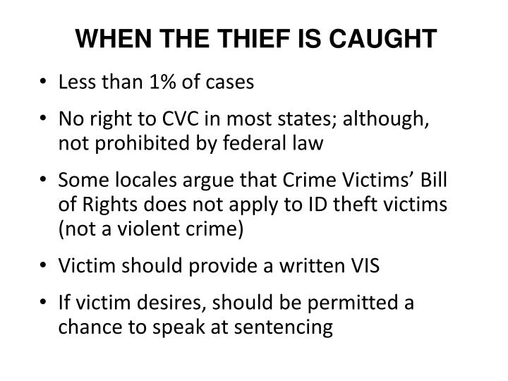 WHEN THE THIEF IS CAUGHT