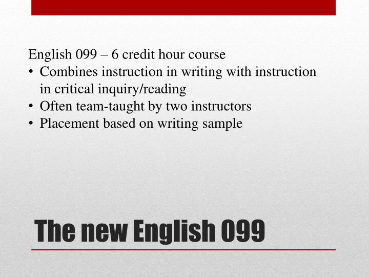 English 099 – 6 credit hour course