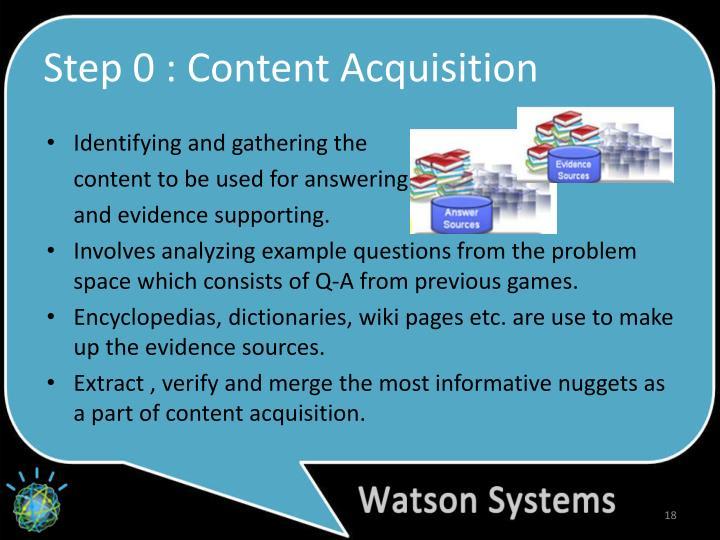 Step 0 : Content Acquisition