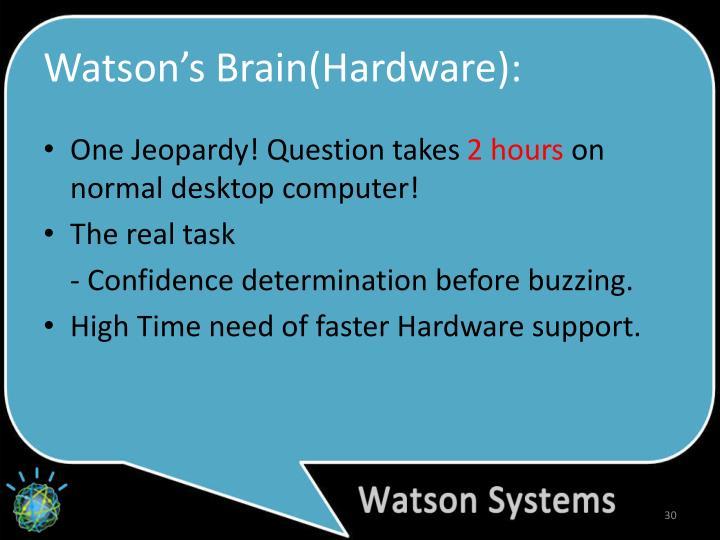 Watson's Brain(Hardware):