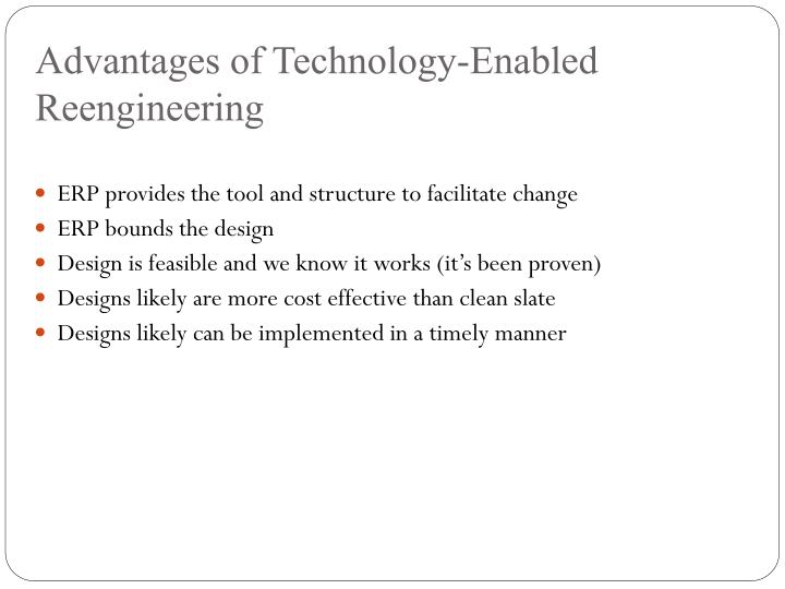 Advantages of Technology-Enabled Reengineering