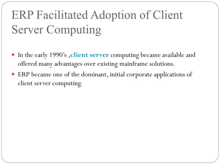 ERP Facilitated Adoption of Client Server Computing