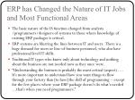 erp has changed the nature of it jobs and most functional areas