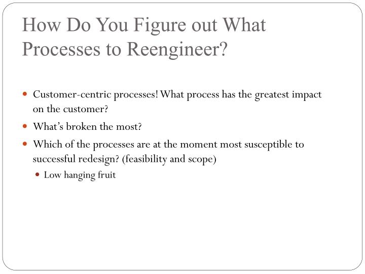 How Do You Figure out What Processes to Reengineer?