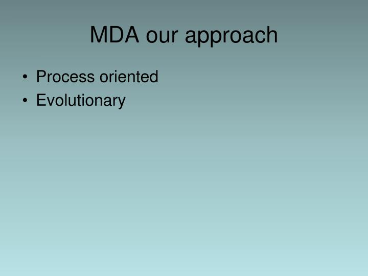 MDA our approach
