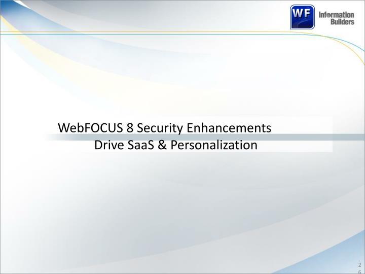 WebFOCUS 8 Security Enhancements