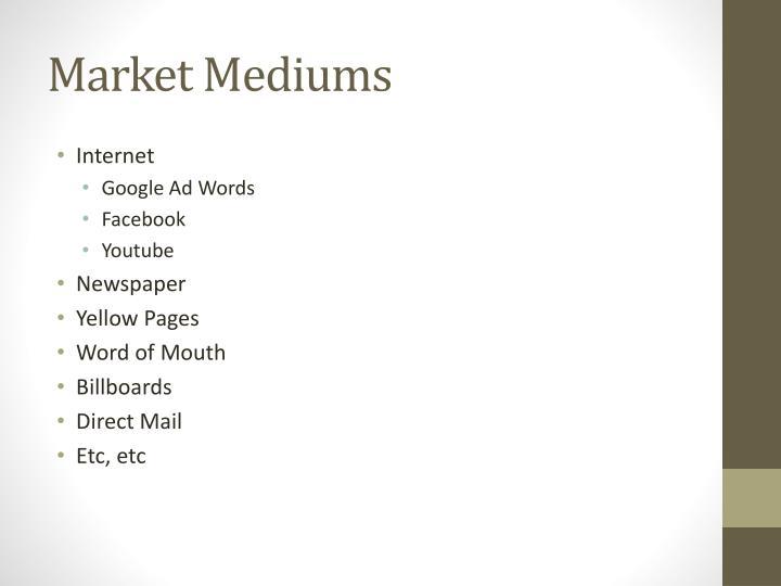 Market Mediums