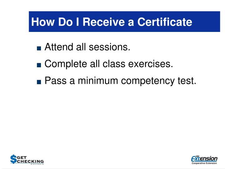 How Do I Receive a Certificate