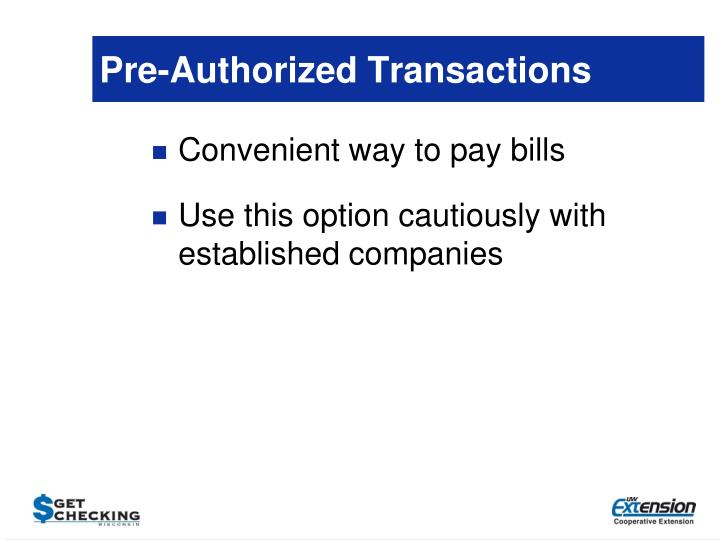 Pre-Authorized Transactions