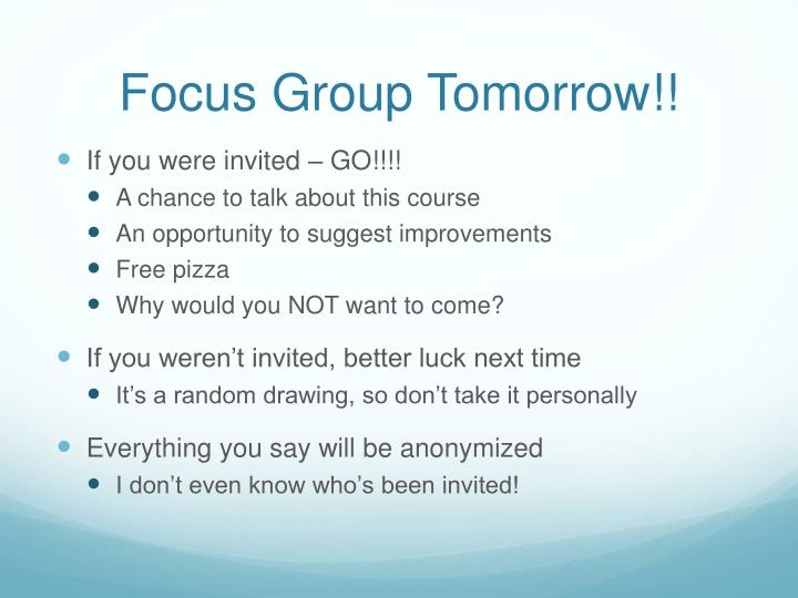 Focus group tomorrow