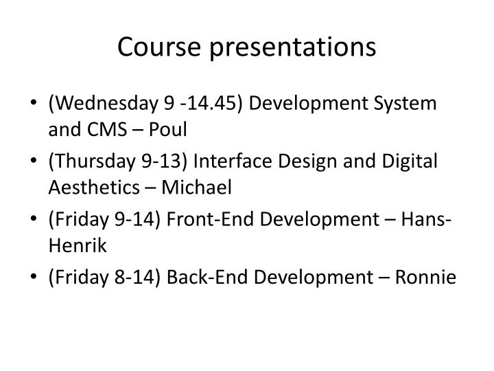 Course presentations