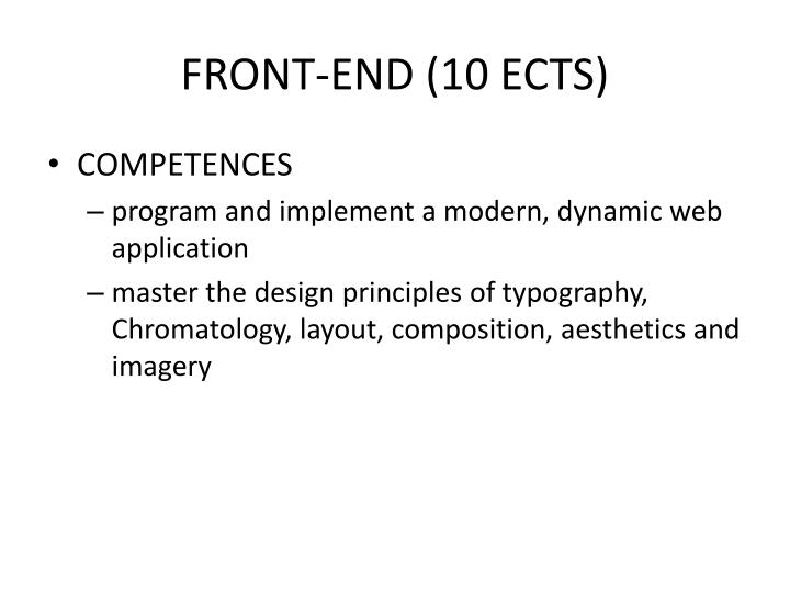 FRONT-END (10 ECTS)