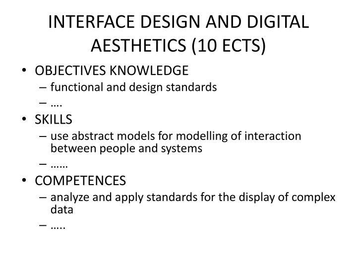 INTERFACE DESIGN AND DIGITAL AESTHETICS (10 ECTS)