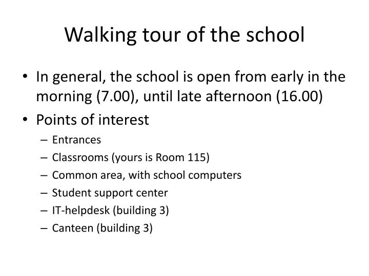 Walking tour of the school