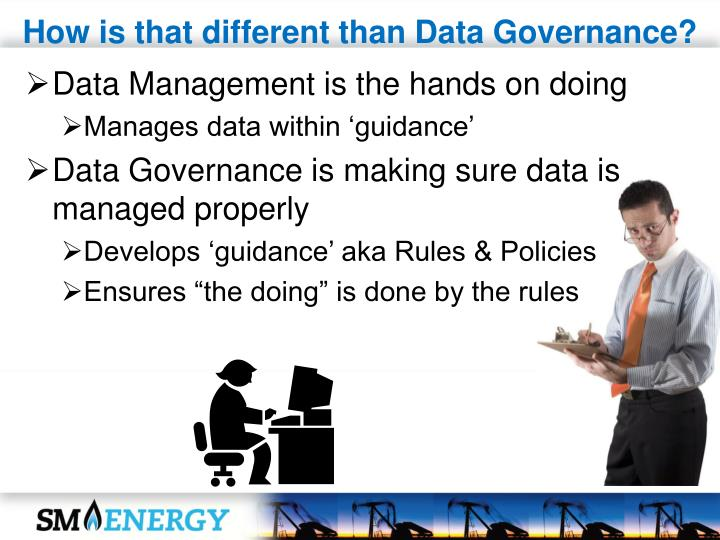 How is that different than Data Governance?