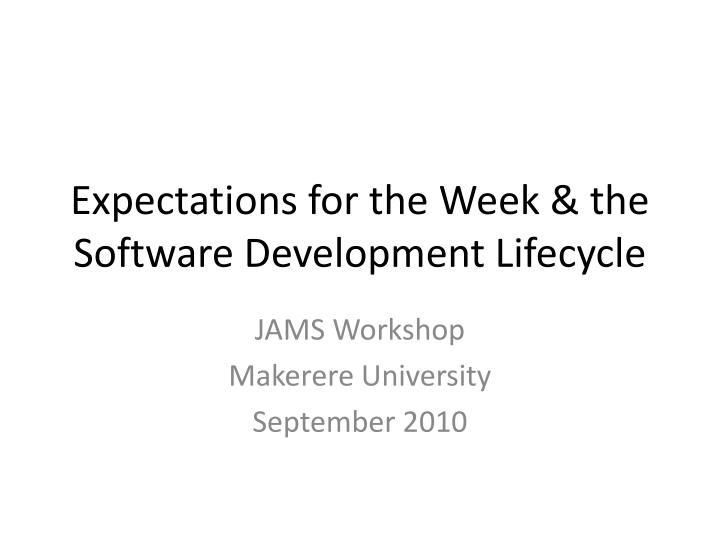 expectations for the week the software development lifecycle
