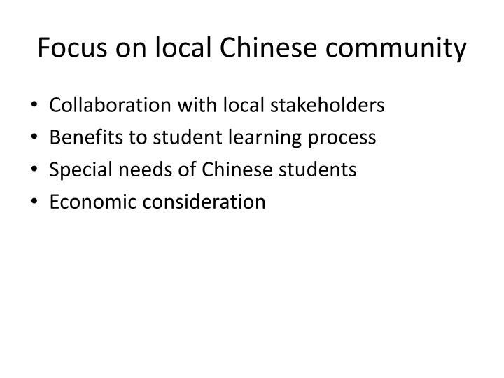 Focus on local chinese community