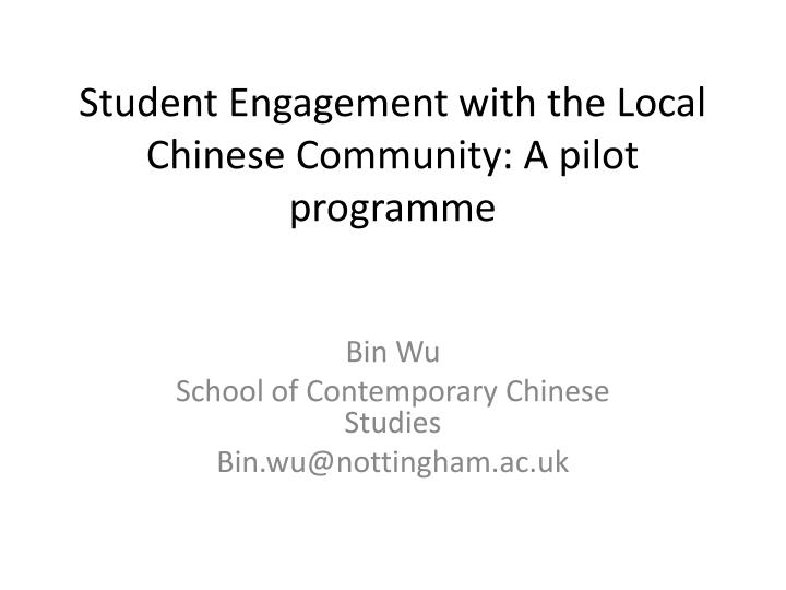Student engagement with the local chinese community a pilot programme