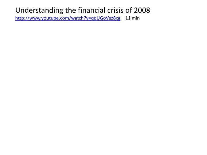 Understanding the financial crisis of 2008