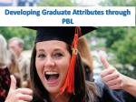 developing graduate attributes through pbl