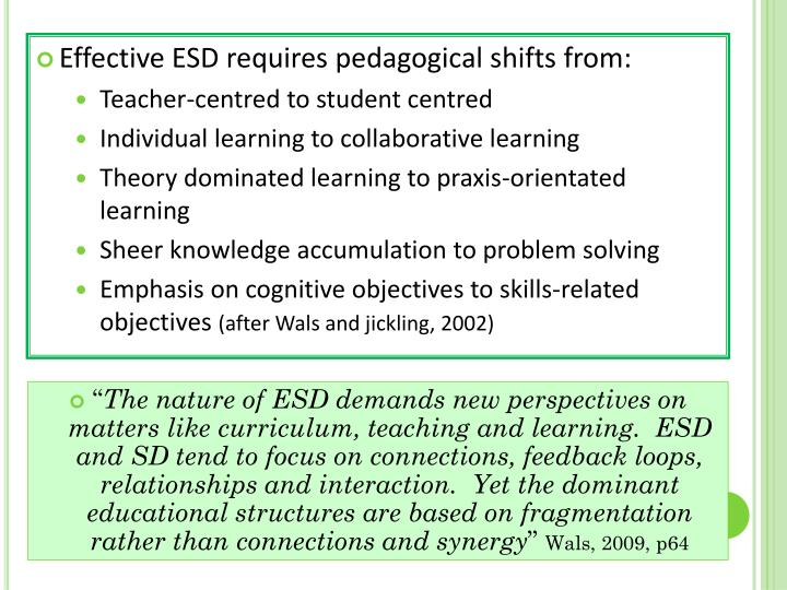 Effective ESD requires pedagogical shifts from: