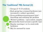the traditional pbl format 2