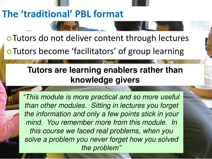 The traditional PBL format