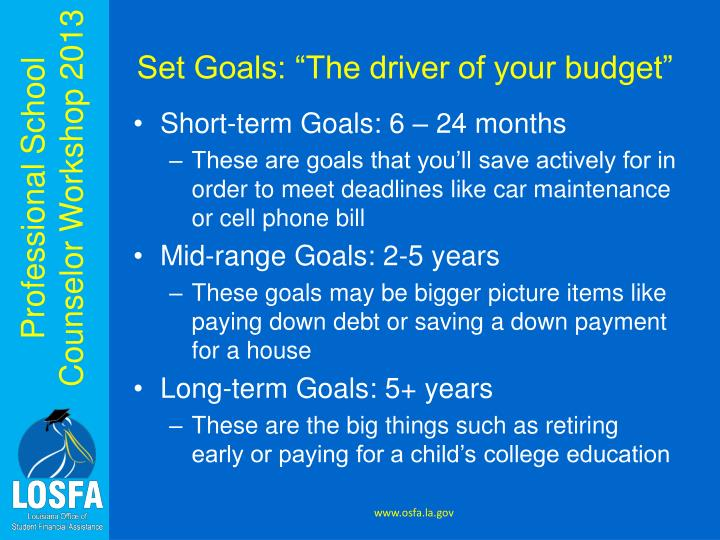 "Set Goals: ""The driver of your budget"""