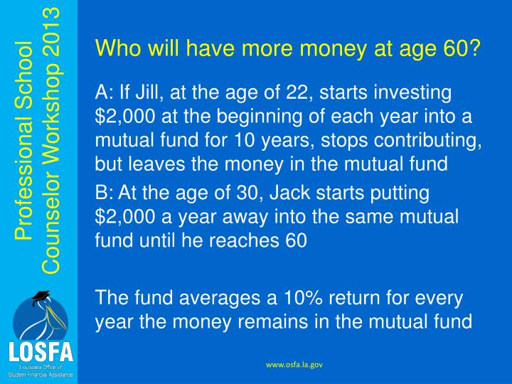 Who will have more money at age 60?