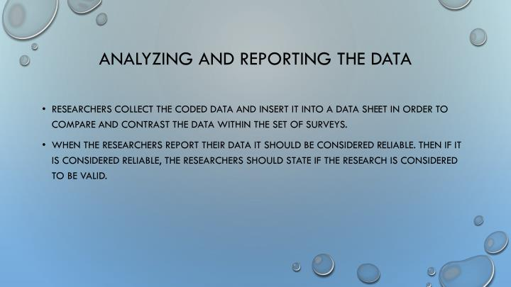 Analyzing and reporting the data