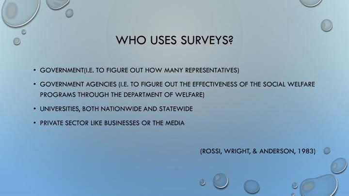 Who uses surveys