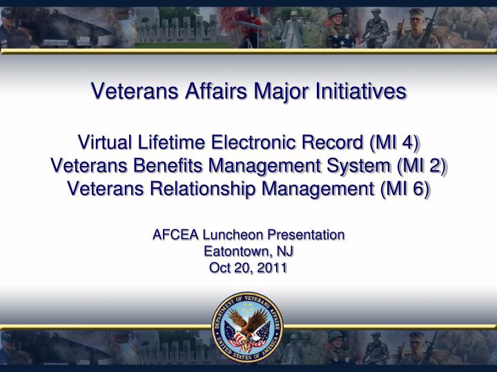 Veterans Affairs Major Initiatives