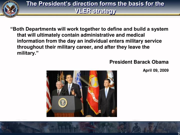 The President's direction forms the basis for the VLER strategy