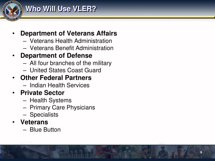 Who Will Use VLER?