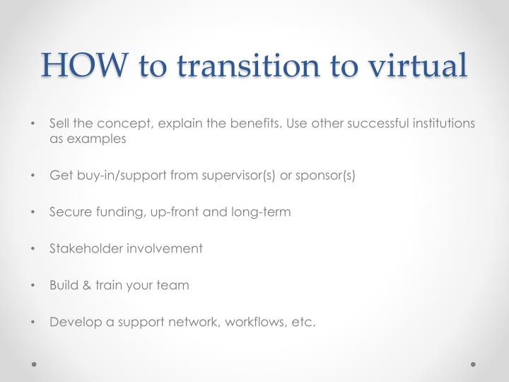 HOW to transition to virtual