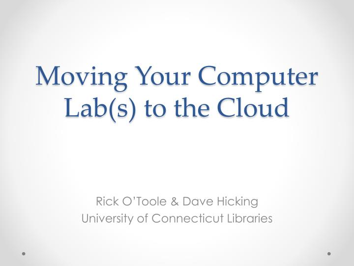Moving your computer lab s to the cloud
