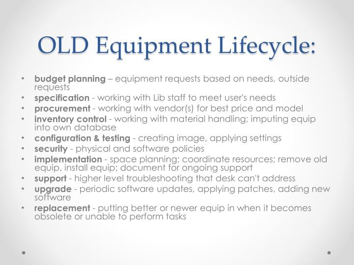 OLD Equipment Lifecycle