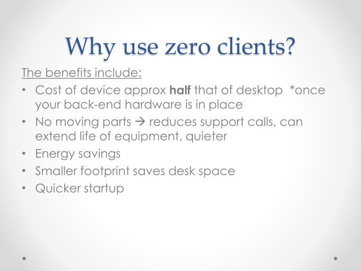 Why use zero clients?