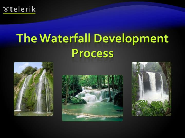 The Waterfall Development Process