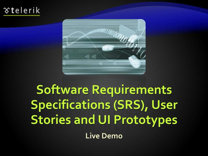 Software Requirements Specifications (SRS), User Stories and UI Prototypes