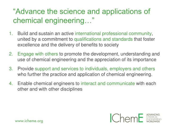 """""""Advance the science and applications of chemical engineering…"""""""