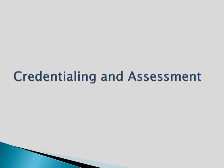Credentialing and Assessment