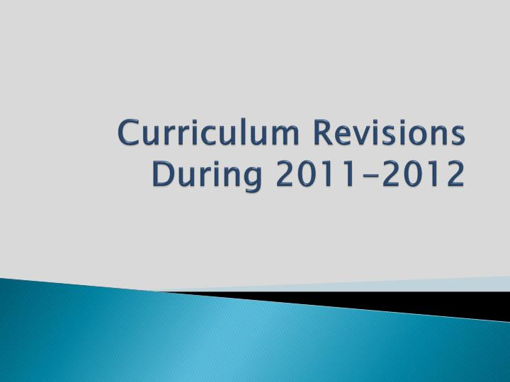 Curriculum Revisions During 2011-2012